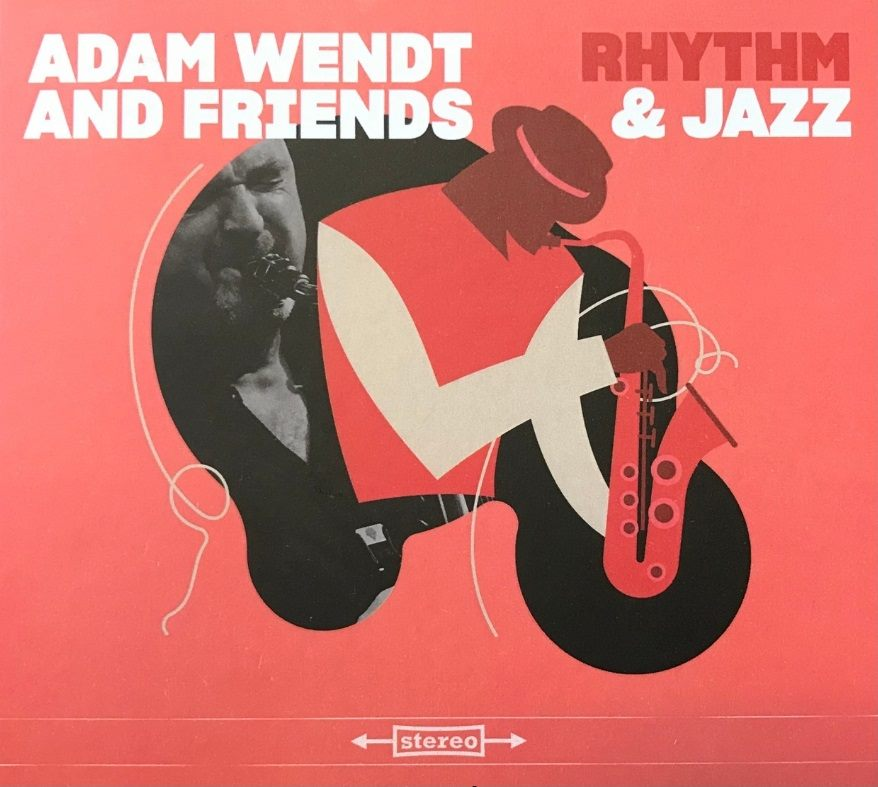 "Płyta tygodnia: Adam Wendt and Friends ""Rhythm & Jazz"""